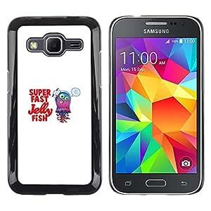 CASEX Cases / Samsung Galaxy Core Prime SM-G360 / Cute Funny Super Fast Jelly Fish # / Delgado Negro Plástico caso cubierta Shell Armor Funda Case Cover Slim Armor Defender