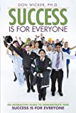Success Is for Everyone, Don Wicker, 1477255346