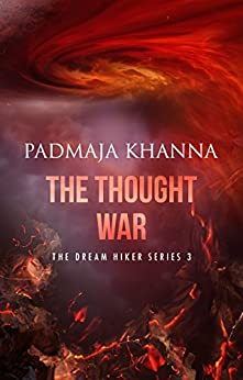 The Thought War (The Dream Hiker Book 3) by [Khanna, Padmaja]