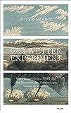 Das Wetter-Experiment: Von Himmelsbeobachtern und den Pionieren der Meteorologie