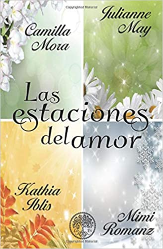 Las estaciones del amor (Spanish Edition): Julianne May, Camilla Mora, Kathia Iblis, Mimi Romanz: 9781725048423: Amazon.com: Books