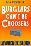 Burglars Can't Be Choosers by Lawrence Block front cover