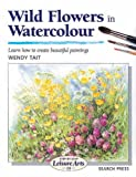 Wild Flowers in Watercolour, Wendy Tait, 1903975042