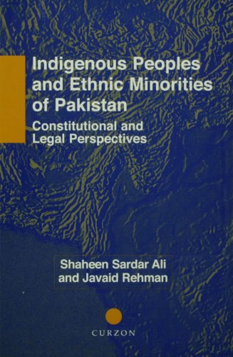 Download Indigenous Peoples and Ethnic Minorities of Pakistan: Constitutional and Legal Perspectives (Nordic Institute of Asian Studies Monograph) Pdf