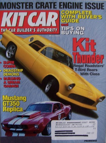 Kit Car [ Vol. 21 No. 3, May 2002 ] The Car Builder's Authority (Monster Crate Engine Issue, Kit Thunder: Regal Roadsters' T-Bird Roars with Class, Mustang GT350 Relpica, Vol. 21 No. 3) - Mustang Crate Engines