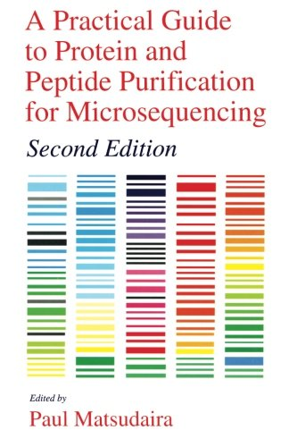 A Practical Guide to Protein and Peptide Purification for Microsequencing, Second Edition