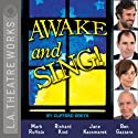 Awake and Sing! Performance by Clifford Odets Narrated by Emily Bergl, Ben Gazzara, Jonathan Hadary, Jane Kaczmarek, Richard Kind, Mark Ruffalo, Peter Smith