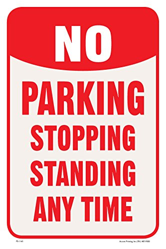 """No Parking Stopping Standing Any Time Street Roadside Sign, 12""""x18"""", Aluminum, Full Color"""