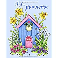 Hola primavera: Un libro de colorear para adultos