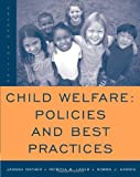 img - for Child Welfare: Policies and Best Practices:2nd (Second) edition book / textbook / text book