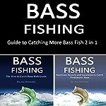 Bass Fishing: Guide to Catching More Bass Fish 2-in-1 | Joe Steender