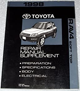 1998 toyota rav4 soft top repair manual supplement sxa10 11 15 rh amazon com Toyota Rav Manual Toyota Yaris Manual
