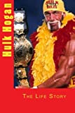 Hulk Hogan: The Life Story