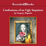 Confessions of an Ugly Stepsister | Gregory Maguire