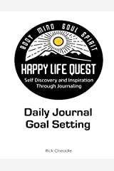 Daily Journal and Goal Setting: Happy Life Quest: An Inspired Life Through Journaling Paperback