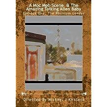 A Moc Mob Scene & The Amazing Talking Alien Baby' by Michael J Kirkland