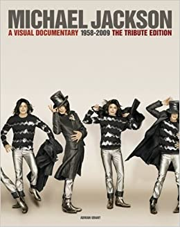 Michael Jackson: A Visual Documentary The Official Tribute Edition: Adrian Grant: 9781849382618: Amazon.com: Books