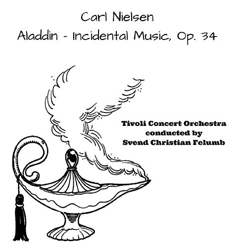 Price comparison product image Nielsen: Aladdin - Incidental Music, Op. 34