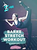 Barre stretch workout - warm up!