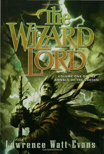 The Wizard Lord (Annals of the Chosen, Vol. 1)