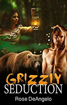 Grizzly Seduction: (Bad Boy Romance, Interracial, Shifter, New Adult Romance) (Shapeshifter Romance) by [DeAngelo, Rose]