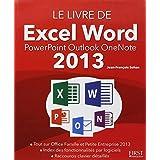 Le livre de Excel, Word, PowerPoint, Outlock, OneNote 2013