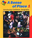 img - for A Sense of Place: Introducing Caribbean Geography Bk.1 book / textbook / text book