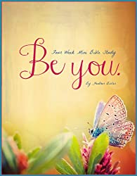 Be You - Four Week Mini Bible Study (Becoming Press Mini Bible Studies)