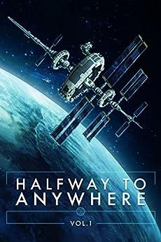 Halfway to Anywhere: Volume 1 by [Meikle, William, Faherty, J G, Henderson, Jeremy, Paradias, Konstantine, Rozas, Ramon]
