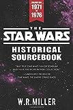 The Star Wars Historical Sourcebook: Volume One: 1971-1976 (The Star Wars Sourcebook) (Volume 1)