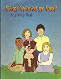 Fido! friend or foe?: Activity book
