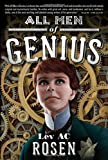 All Men of Genius, Lev Ac Rosen, 0765327945