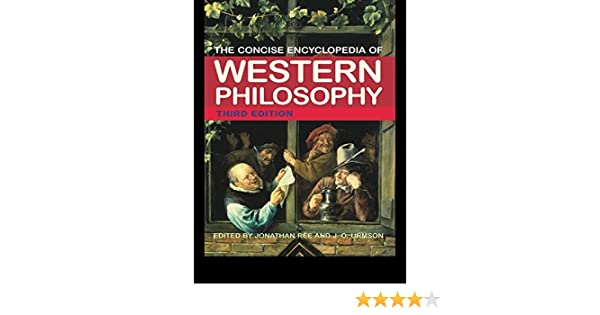 the concise encyclopedia of western philosophy urmson j o re jonathan