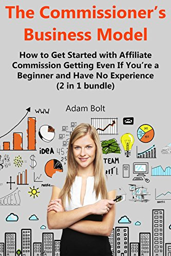 the-commissioners-business-model-how-to-get-started-with-affiliate-commission-getting-even-if-youre-