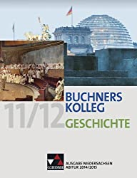 Buchners Kolleg Geschichte - Ausgabe Niedersachsen Abitur 2014/2015 / Abitur 2014/2015