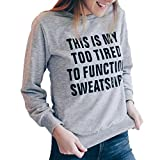 Women Pullover Sweatshirt,Napoo THIS IS MY TOO TIRED TO PUNCTION SWEATSHIRT Letter Print Casual Round Neck Tops (M, Gray)