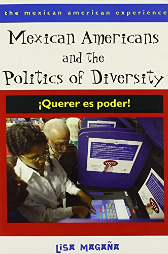 Mexican Americans and the Politics of Diversity: ¡Querer es poder! (The Mexican American Experience)