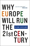 img - for Why Europe Will Run the 21st Century book / textbook / text book