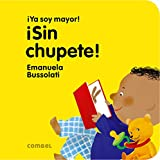 img - for  Sin chupete! ( Ya soy mayor!) (Spanish Edition) book / textbook / text book