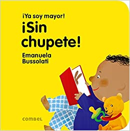 Sin chupete! (¡Ya soy mayor!) (Spanish Edition): Emanuela ...