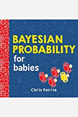Bayesian Probability for Babies (Baby University) Kindle Edition