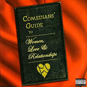 Comedians' Guide To Women, Love & Relationships Performance