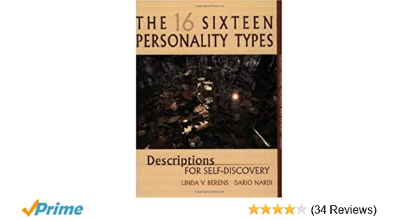 The 16 personality types descriptions for self discovery linda v the 16 personality types descriptions for self discovery linda v berens dario nardi 9780979868429 amazon books fandeluxe Choice Image