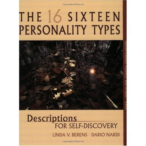 The 16 Personality Types: Descriptions for Self-Discovery