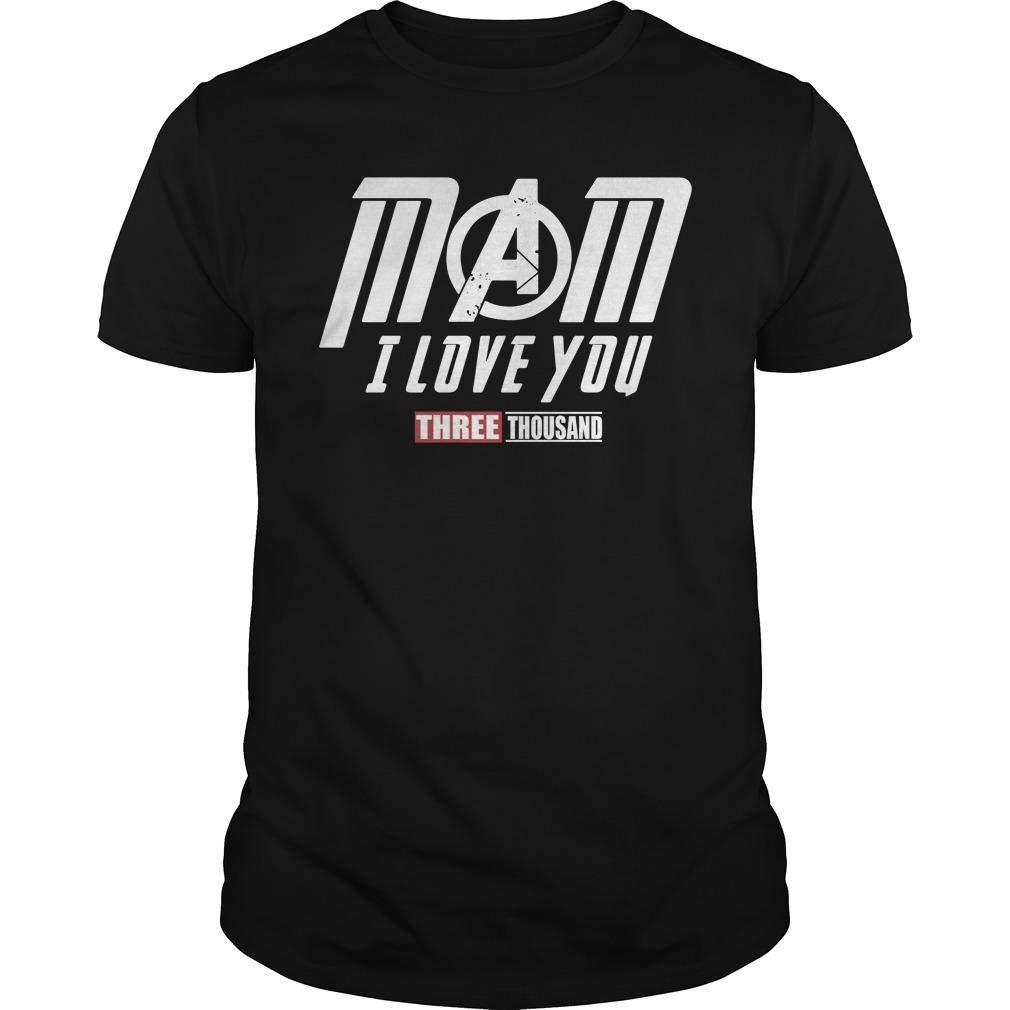 Mom I Love You Three Thousand T Shirt 4009