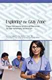 img - for Exploring the Gray Zone: Case Discussions of Ethical Dilemmas for the Veterinary Technician (New Directions in the Human-Animal Bond) book / textbook / text book