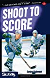 img - for Shoot to Score (Lorimer Sports Stories) book / textbook / text book