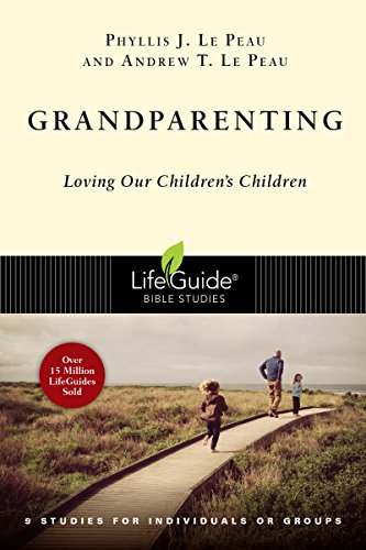 Grandparenting: Loving Our Children's Children: 9 Studies for Individuals or Groups