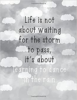 Book Life is not about waiting for the storm to pass: Inspiration quote journal, Mix 90P Lined ruled 20P Dotted grid,8.5x11 in,110 undated pages,Grey cloud ... for girl / women / office /student / teacher