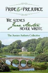 Pride & Prejudice: The Scenes Jane Austen Never Wrote